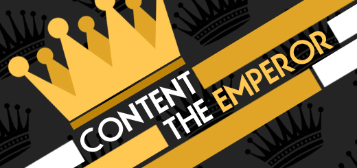 "They say ""content is king"" I say ""content is the EMPEROR"""