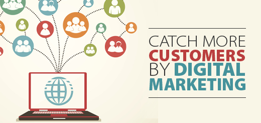 Go for digital marketing and catch more customers!