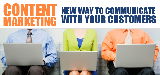 Content Marketing- a new way to communicate with your Customers