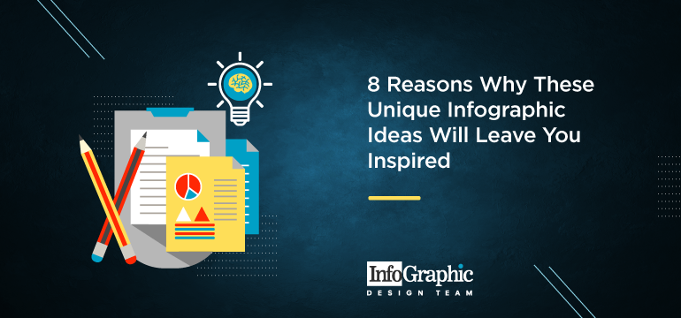 8-reasons-why-these-unique-infographic-ideas-will-leave-you-inspired