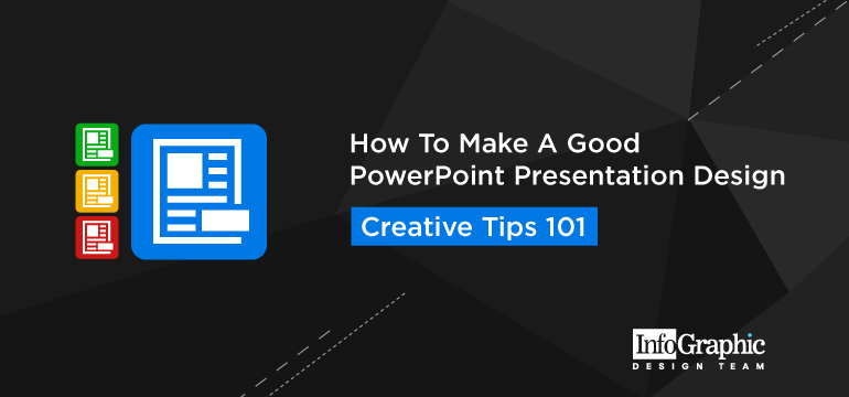 how-to-make-a-good-powerpoint-presentation-design-creative-tips-101
