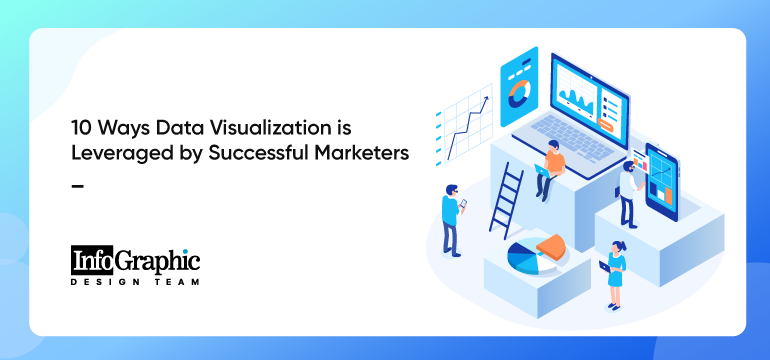 10-ways-data-visualization-is-leveraged-by-successful-marketers